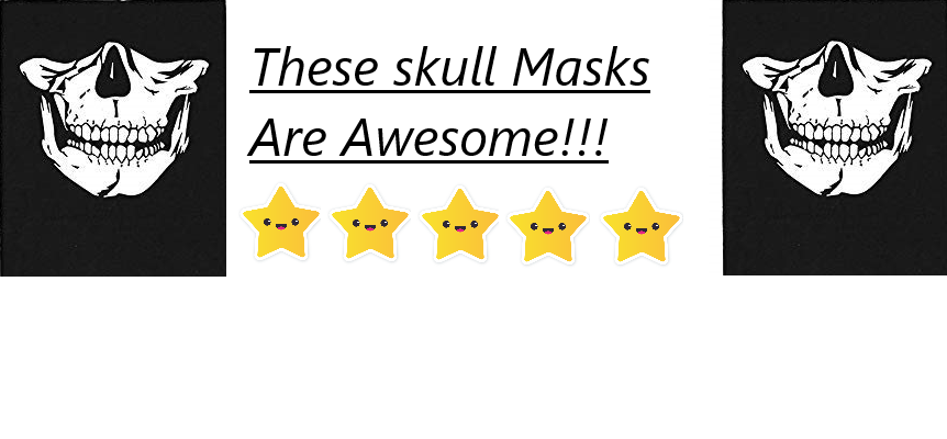 These are really fun skull masks that stretch like crazy!